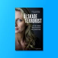"""Mina tankar om Anna Sundbergs bok """"Älskade terrorist"""""""